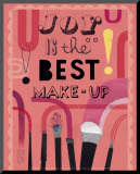 Joy is the Best Make-Up Lámina montada en tabla por Jessie Ford