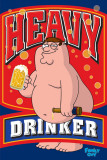 Family Guy - Heavy Drinker Posters