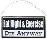 Eat Right & Exercise Wood Sign