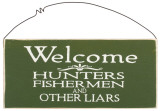 Welcome: Hunters, Fishermen &amp; Other Liars Wood Sign