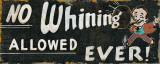 No Whining Posters by  Pela