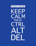 Keep Calm Press Ctrl Alt Del Pósters
