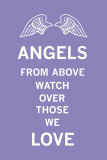 Angels From Above Watch Over Those We Love Posters by  The Vintage Collection