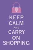 Keep Calm, Shopping Prints