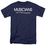 Musicians Do It With Rhythm T-shirts