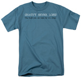 Gravity Never Loses T-shirts