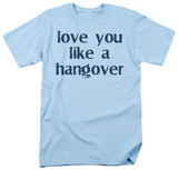 Like a Hangover T-shirts