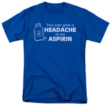 Headache to Aspirin T-shirts
