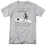 Marriage Sentence T-Shirt