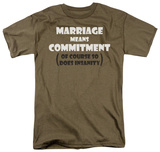 Marriage Insanity T-shirts
