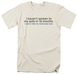 Spoken To My Wife T-shirts