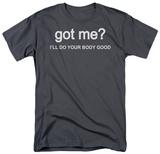 Got Me T-Shirt