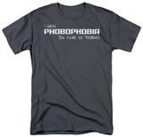 Phobophobia T-shirts