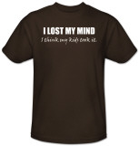 I Lost My Mind T-shirts