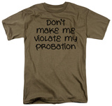 Violate Probation Shirts