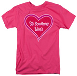 Be Someone Else's T-Shirt