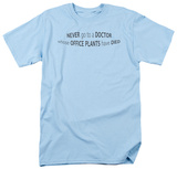 Never Go To a Doctor T-shirts