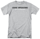 Crane Operators Do It T-shirts