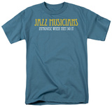 Jazz Musicians Do It T-shirts