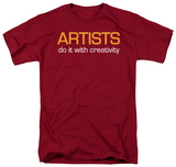 Artists Do It With Creativity T-shirts
