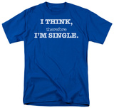 Therefore I'm Single T-Shirt