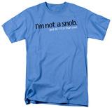 Not A Snob T-shirts