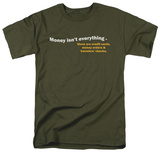 Money Isn't Everything T-shirts