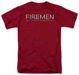 Firemen Do It Wearing Rubber Boots T-shirts