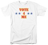 Vote 4 Me Shirt