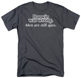 Darwin was Wrong Shirts
