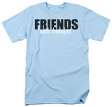 Friends with Benefits Shirts