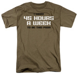 45 Hours a Week Shirts