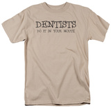 Dentists Do It In Your Mouth T-Shirt