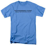 Extraordinarily Patient T-shirts