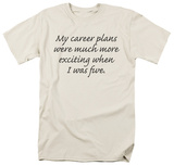 Career Plans T-shirts