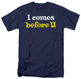 I Comes Before U T-Shirt