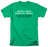 Money Does Grow T-shirts