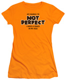 Juniors: Not Perfect T-Shirt