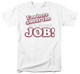 Here About Job Shirt
