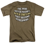 Wise Never Marry T-Shirt