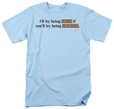 Try Being Smarter T-shirts