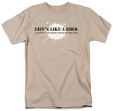 Life's Like a Bird T-Shirt