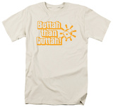 Bettah Than Buttah Shirt