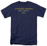 Dyslexic Agnostic Shirts