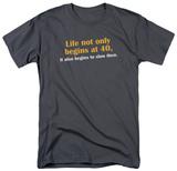 Life at 40 T-Shirt