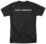 Death is Hereditary T-Shirt