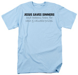Jesus Saves Sinners T-shirts