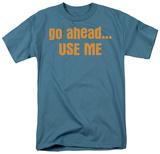 Go AheadUse Me Shirts