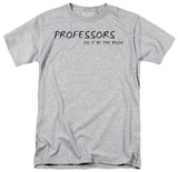 Professors Do It Shirts