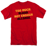 Not Enough Alcohol T-shirts
